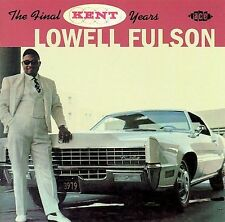 The Final Kent Years by Lowell Fulson (CD, Jan-2002, Ace (Label))