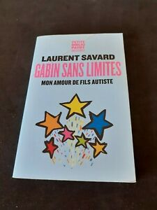 Gabin sans limites : Mon amour de fils autiste - Laurent Savard - Payot