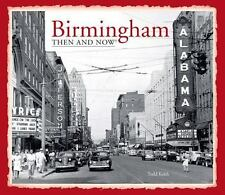 Then and Now: Birmingham: Then and Now® by Todd Keith (2014, Hardcover)