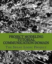 NEW Project Modeling Tutorial Communication Domain by Mr Volvick Derose