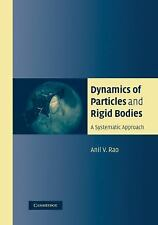 Dynamics of Particles and Rigid Bodies : A Systematic Approach by Anil Rao...