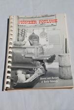 Vintage Pioneer Potluck Cookbook, Stories & Recipes of Early Colorado 1963