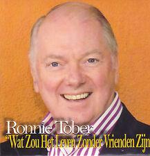 Ronnie Tober-Wat Zou Het Leven Zonder Vrienden Zijn cd single
