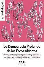 La Democracia Profunda de Los Foros Abiertos : Pasos Practicos para la...