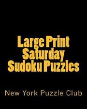 Large Print Saturday Sudoku Puzzles : Sudoku Puzzles from the Archives of the...