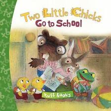 Two Little Chicks Go To School Tuff Book (Tuff Books) - New - Gorbachev, Valeri