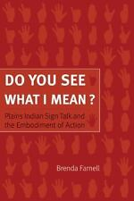 Do You See What I Mean? : Plains Indian Sign Talk and the Embodiment of...