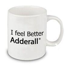I Feel Better Adderall Coffee Ceramic Tea Mug 11 oz Funny ADHD Back to School