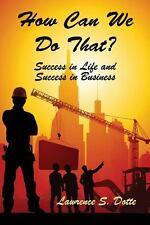 How Can We Do That? Success in Life and Success in Business (Paperback or Softba
