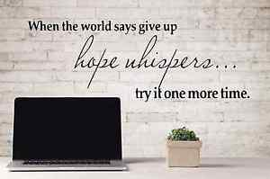 """When the World says give up Vinyl Decal Wall Decor Sticker 7"""" X 22"""", B or W"""