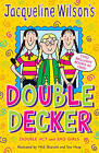 """Jacqueline Wilson's Double Decker: """"Double Act"""", """"Bad Girls"""" by Jacqueline Wilso"""