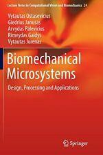 Biomechanical Microsystems : Design, Processing. Ostasevicius, Vytautas.#