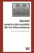 Keynes Ante La Crisis Mundial de Los Anos Ochenta (Economia y-ExLibrary
