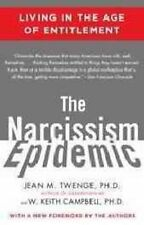 The Narcissism Epidemic: Living in the Age of Entitlement by PhD Jean M...
