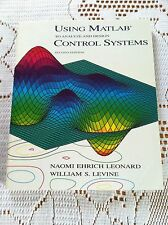 Using MATLAB to Analyze and Design Control Systems by Naomi E. Leonard and Willi