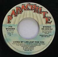 Hear! Modern Soul Promo 45 7Th Wonder - Living My Life Just For You / Same On Pa