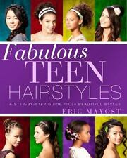 Fabulous Teen Hairstyles: A Step-by-Step Guide to 34 Beautiful Styles-ExLibrary