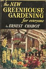 The New Greenhouse Gardening for Everyone by Chabot, Ernest [Hardcover] Chabot,