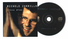 Cd PROMO MICHELE ZARRILLO Cinco dias - cds cd singolo single 1998 Cinque giorni