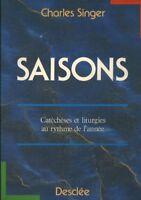 Livre saisons catéchèses et liturgies Charles Singerbook