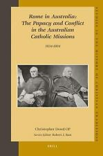 Rome in Australia: The Papacy and Conflict in the Australian Catholic Missions..