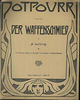 """Potpourri aus der Oper """" Der Waffenschmied von A. Lortzing übergroße, alte Noten"""