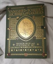 Vanished Towers and Chimes of Flanders by George Wharton Edwards 1916 HC 1st ed