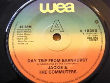 "JACKIE & THE COMMUTERS - DAY TRIP TO BARNHURST  7"" VINYL"