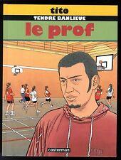 DEDICACE TITO TENDRE BANLIEUE LE PROF EO 1996 CASTERMAN