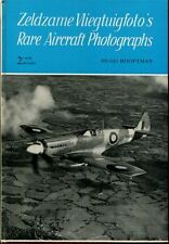 Zeldzame Vliegtuigfoto's Rare Aircraft Photographs by Hugo Hooftman by Hugo Hoof