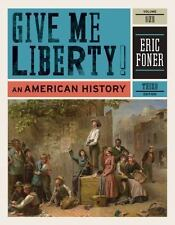 Give Me Liberty: An American History by Eric Foner - Volume 1, 3rd Edition