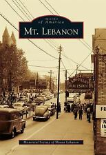 Mt. Lebanon (images Of America): By Historical Society of Mount Lebanon
