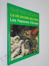M. CUISIN & C. BRENDERS - VIE SECRETE DES BÊTES - RAPACES D'EUROPE - 1979