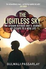 The Lightless Sky: An Afghan Refugee Boy's Journey of Escape to A New Life, Ghou
