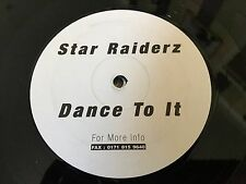 "Star Raiderz - Dance To It (Not On Label 12"", S/Sided)  G+ cond."