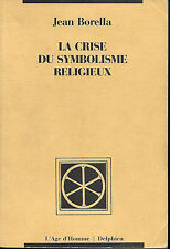 Buch: Jean Borella: die Krise der Symbolik religiös. delphica. B