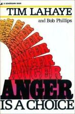 Anger Is a Choice - Tim LaHaye and Bob Phillips (1982, Paperback)