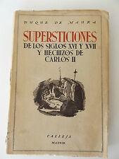 c1940 SUPERSTICIONES Siglos XVI-XVII y HECHIZOS de Carlos II SPANISH Ed. Occult