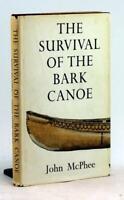 John McPhee 1st Ed 1975 Survival of the Bark Canoe Canoeing Trip Maine HC w/DJ