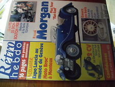 µ? Revue Retro Hebdo n°95 Morgan Cabriolet 403 Roues en Bois De Dion Bouton 1900
