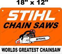 "Stihl Chain Saw Worlds Greatest LARGE 12"" x 18"" Aluminum Sign"