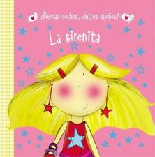 ¡Buenas Noches, Dulces Sueños!: La Sirenita by Hayley Down (2016, Board Book)