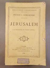 PRINCE J. LUBOMIRSKI / JERUSALEM UN INCREDULE EN TERRE SAINTE / 1882