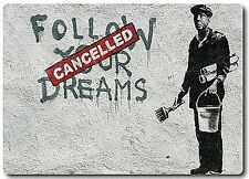 Banksy Follow Your Dreams (Cancelled) fridge magnet (2f)