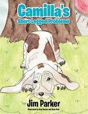 Camilla's Short Legged Problems : Illustrated by Amy Docter and Anna Post by...
