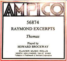 AMPICO (ReCut) Thomas RAYMOND EXCERPTS Howard Brockway 56874 Player Piano Roll