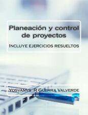 Planeación y Control de Proyectos : Incluye Ejercicios Resueltos by Yosvanys...