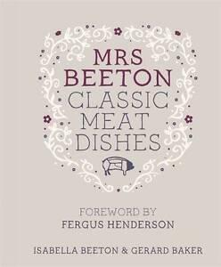Mrs Beeton's Classic Meat Dishes by Isabella Beeton (Hardback)