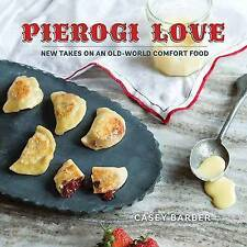 NEW Pierogi Love: New Takes on an Old-World Comfort Food by Casey Barber