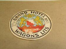 Grand Hotel Des Wagons Lits Peking, China Vintage Luggage Label 7/26